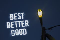 Word writing text Best Better Good. Business concept for improve yourself Choosing best choice Deciding Improvement Light post dar. K blue cloudy clouds sky royalty free stock image