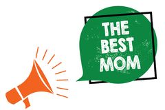 Word writing text The Best Mom. Business concept for Appreciation for your mother love feelings compliment Megaphone loudspeaker s. Peaking loud screaming frame vector illustration