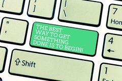 Word writing text The Best Way To Get Something Done Is To Begin. Business concept for Start doing to get results. Keyboard key Intention to create computer vector illustration