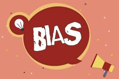 Word writing text Bias. Business concept for Prejudice in favor of and against one thing Considered to be Unfair.  vector illustration