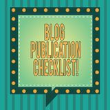 Word writing text Blog Publication Checklist. Business concept for actionable items list in publishing a blog Square Speech