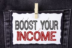 Word writing text Boost Your Income. Business concept for improve your payment Freelancing Part time job Improve written on white. Word writing text Boost Your Stock Photography