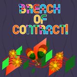 Word writing text Breach Of Contract. Business concept for act of breaking the terms set out in deal or agreement. Colorful Instrument Maracas Handmade Flowers stock illustration