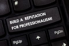 Word writing text Build A Reputation For Professionalism. Business concept for Be professional in what you do Keyboard. Key Intention to create computer message stock photos