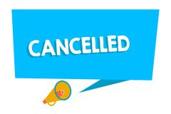 Word writing text Cancelled. Business concept for decide or announce that planned event will not take place Blank