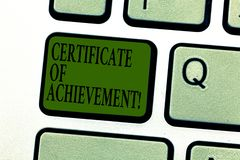 Word writing text Certificate Of Achievement. Business concept for certify that a demonstrating done exceptionally well. Keyboard key Intention to create stock image