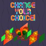 Word writing text Change Your Choice. Business concept for to improve ones behavior habits or beliefs by himself. Colorful Instrument Maracas Handmade Flowers stock illustration