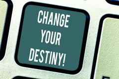 Word writing text Change Your Destiny. Business concept for what is very likely to happen in far near future Keyboard. Key Intention to create computer message royalty free stock photos