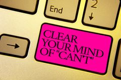 Word writing text Clear Your Mind Of Can t not. Business concept for Have a positive attitude thinking motivation Bright golden co. Mputer keyboard with pink Stock Photos