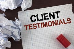 Word writing text Client Testimonials. Business concept for Customer Personal Experiences Reviews Opinions Feedback written on Tea. Word writing text Client Stock Image