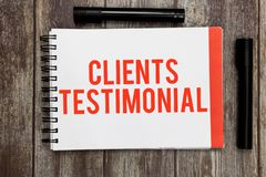 Word writing text Clients Testimonial. Business concept for Formal Statement Testifying Candid Endorsement by Others.  royalty free stock images