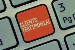 Word writing text Clients Testimonial. Business concept for Formal Statement Testifying Candid Endorsement by Others.  stock photography