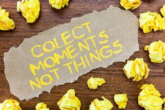 Word writing text Colect Moments Not Things. Business concept for gather memories than short lived possessions stock photo