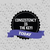Word writing text Consistency Is The Key. Business concept for by Breaking Bad Habits and Forming Good Ones Blank Color. Word writing text Consistency Is The Key royalty free illustration