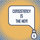 Word writing text Consistency Is The Key. Business concept for by Breaking Bad Habits and Forming Good Ones. Word writing text Consistency Is The Key. Business royalty free illustration
