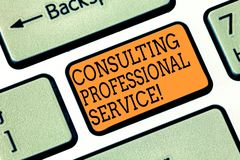 Word writing text Consulting Professional Service. Business concept for Seek expert opinion about business decision stock photos