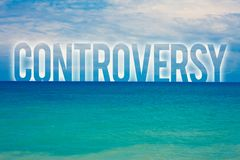 Word writing text Controversy. Business concept for Disagreement or Argument about something important to people Blue beach water. Cloudy clouds sky natural Royalty Free Stock Images