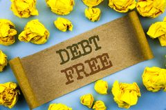 Word, writing, text  Debt Free. Business concept for Credit Money Financial Sign Freedom From Loan Mortage written on tear paper w. Word, writing, text  Debt Stock Images