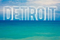 Word writing text Detroit. Business concept for City in the United States of America Capital of Michigan Motown Blue beach water c. Loudy clouds sky natural Royalty Free Stock Photo