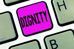 Word writing text Dignity. Business concept for Quality Being worthy of honor respect Serious analysisner style.  stock photography