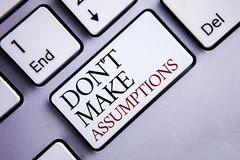 Word writing text Do not Make Assumptions. Business concept for predict events future without clue Alternative Facts written on Wh. Word writing text Do not Make royalty free stock photo