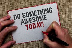 Word writing text Do Something Awesome Today. Business concept for Make an incredible action motivate yourself On jute ground huma. N hand written some texts on Stock Photos