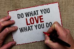Word writing text Do What You Love What You Do. Business concept for Make things that motivate yourself Passion On jute ground hum. An hand written some texts on stock photos