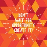 Word writing text Don T Wait For Opportunity Create It. Business concept for Make your own chances Inspirational Thin. Beam Lines Spreading out Dash of Sunburst royalty free illustration