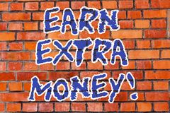Word writing text Earn Extra Money. Business concept for improve your skills work extra hours or second job Brick Wall. Art like Graffiti motivational call stock illustration