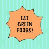 Word writing text Eat Green Foods. Business concept for Eating more vegetables healthy diet vegetarian veggie. Demonstrating Blank Color Explosion Blast Scream royalty free illustration