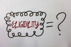 Word writing text Eligibility. Business concept for State of having the right for doing or obtain something Proper Ideas messages. Doodle white background equal Stock Photography
