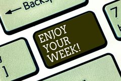 Word writing text Enjoy Your Week. Business concept for Best wishes for the start of weekdays have great days Keyboard key. Intention to create computer message stock image