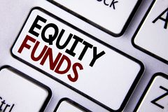 Word writing text Equity Funds. Business concept for Investors enjoys great benefits with long term investment written on White Ke. Word writing text Equity Stock Photo