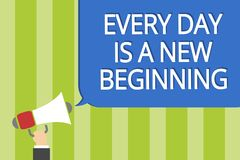 Word writing text Every Day Is A New Beginning. Business concept for you have a chance to dream work live better Man. Holding megaphone loudspeaker speech stock illustration