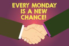 Word writing text Every Monday Is A New Chance. Business concept for Start your week with positivism Motivation Hu. Analysis Shaking Hands on Agreement Greeting stock illustration
