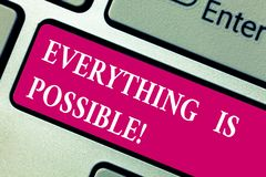 Word writing text Everything Is Possible. Business concept for we cannot predict with any certainty what will happen. Keyboard key Intention to create computer royalty free stock photos