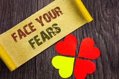 Word, writing, text Face Your Fears. Conceptual photo Challenge Fear Fourage Confidence Brave Bravery written on Sticky Note Pape. Word, writing, text Face Your royalty free stock photo
