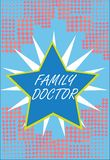 Word writing text Family Doctor. Business concept for Provide comprehensive health care for showing of all ages.  royalty free stock photography