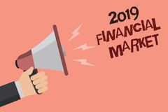 Word writing text 2019 Financial Market. Business concept for place where trading of equities, bonds, currencies Convey message re. Call idea notice remind Stock Photos