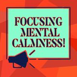Word writing text Focusing Mental Calmness. Business concept for free the mind from agitation or any disturbance. Megaphone Sound icon Outlines Blank Square royalty free illustration