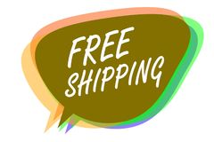 Word writing text Free Shipping. Business concept for Freight Cargo Consignment Lading Payload Dispatch Cartage Speech bubble idea. Message reminder shadows royalty free illustration