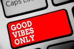 Word writing text Good Vibes Only. Business concept for Just positive emotions feelings No negative energies Keyboard red key Inte. Ntion create computer Stock Images