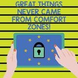 Word writing text Great Things Never Came From Comfort Zones. Business concept for Inspiration to try new ways Female. Hand Touching Tablet device with lock and stock illustration