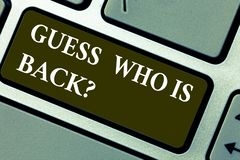 Word writing text Guess Who Is Back. Business concept for Game surprise asking wondering curiosity question Keyboard key. Intention to create computer message royalty free stock photo