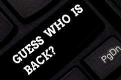 Word writing text Guess Who Is Back. Business concept for Game surprise asking wondering curiosity question Keyboard key. Intention to create computer message stock photography