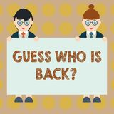 Word writing text Guess Who Is Back. Business concept for Game surprise asking wondering curiosity question Male and. Female in Uniform Standing Holding Blank royalty free illustration