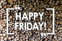 Word writing text Happy Friday. Business concept for Wishing you have a good start for the weekend Wooden background. Word writing text Happy Friday. Business stock photo