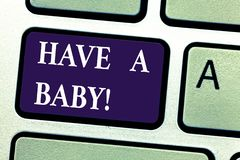 Word writing text Have A Baby. Business concept for Advice to get pregnant and having a kid Recommendation Keyboard key stock image