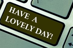 Word writing text Have A Lovely Day. Business concept for Best wishes for you to have good times today Motivation. Keyboard key Intention to create computer royalty free stock images
