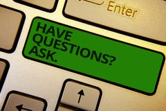 Word writing text Have Questions question Ask.. Business concept for asking someone respond you with feedback Computer learn softw. Are program keyboard button Stock Photos